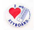 Badge 55mm I Love My Keyboard